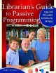 Librarian's guide to passive programming : easy and affordable activities for all ages
