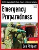 Emergency preparedness : a safety planning guide for people, property, and business continuity