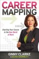 Career mapping : charting your course in the new world of work