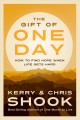 The gift of one day : how to find hope when life gets hard