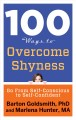 100 ways to overcome shyness : go from self-conscious to self-confident