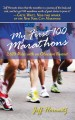 My first 100 marathons : 2,620 miles with an obsessive runner