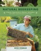 Natural beekeeping : organic approaches to modern apiculture