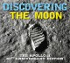 DISCOVERING THE MOON : The Apollo 11 Anniversary Edition