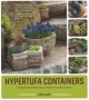 Hypertufa containers : creating and planting an alpine trough garden