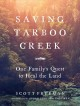 Saving Tarboo Creek : one family's quest to heal the land