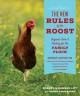 The new rules of the roost : organic care & feeding for the family flock