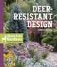 Deer-resistant design : fence-free gardens that thrive despite the deer