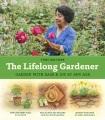 The lifelong gardener : garden with ease & joy at any age
