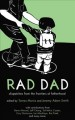 Rad dad : dispatches from the frontiers of fatherhood