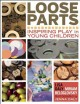 Loose parts : inspiring play in young children