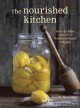 The nourished kitchen : farm-to-table recipes for the traditional foods lifestyle : featuring bone broths, fermented vegetables, grass-fed meats, wholesome fats, raw dairy, and kombuchas