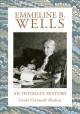 Emmeline B. Wells : an intimate history