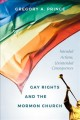 Gay rights and the Mormon Church : intended actions, unintended consequences