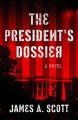 The President's dossier : a thriller