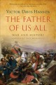 The father of us all : war and history, ancient and modern