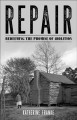 Repair : redeeming the promise of abolition