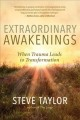 Extraordinary awakenings : from trauma to transformation