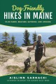 Dog-friendly hikes in Maine : plus parks, beaches, eateries, and lodging