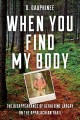 When you find my body : the disappearance of Geraldine Largay on the Appalachian Trail