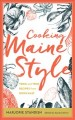 Cooking Maine style : tried and true recipes from Down East