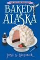 Baked Alaska : a culinary mystery