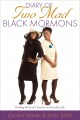 Diary of two mad black Mormons : finding the Lord's lessons in everyday life