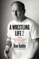 A wrestling life : 2 : more inspiring stories of Dan Gable
