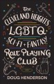 The Cleveland Heights LGBT Sci-fi and Fantasy Role Playing Club