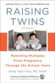 Raising twins : parenting multiples from pregnancy through the school years : advice from a twin-mom pediatrician