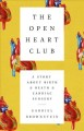 The open heart club : a story about birth and death and cardiac surgery
