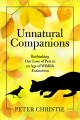 Unnatural Ccompanions : rethinking our love of pets in an age of wildlife extinction