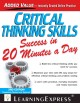 Critical thinking skills success in 20 minutes a day.