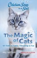Chicken soup for the soul : the magic of cats : 101 tales of family, friendship & fun