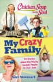 My crazy family : 101 stories about the wacky, lovable people in our lives