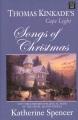Songs of Christmas : Thomas Kincade's Cape Light