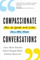 Compassionate conversations : how to speak and listen from the heart