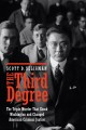 The third degree : the triple murder that shook Washington and changed American criminal justice