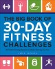 The big book of 30-day fitness challenges : 60 habit-forming routines to make working out fun