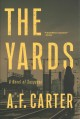 The yards : a novel of suspense