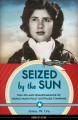 Seized by the sun : the life and disappearance of World War II pilot Gertrude Tompkins