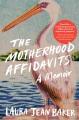 The motherhood affidavits : a memoir