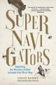 Supernavigators : exploring the wonders of how animals find their way