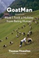 GoatMan : how I took a holiday from being human