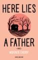 Here lies a father : a novel