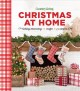 Christmas at home : holiday decorating, crafts, recipes