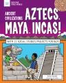 Ancient civilizations Aztecs, Maya, Incas!