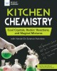 Kitchen chemistry : cool crystals, rockin' reactions, and magical mixtures : with hands-on science activities