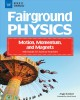Fairground physics : motion, momentum, and magnets with hands-on science activites