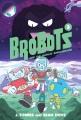 BroBots. 3, And the shoujo shenanigans!